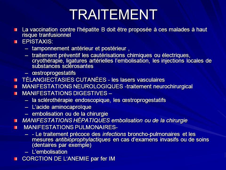 TRAITEMENTLa vaccination contre l'hépatite B doit être proposée à ces malades à haut risque tranfusionnel.