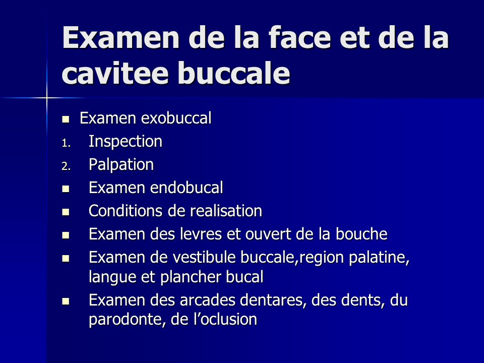 Examen de la face et de la cavitee buccale