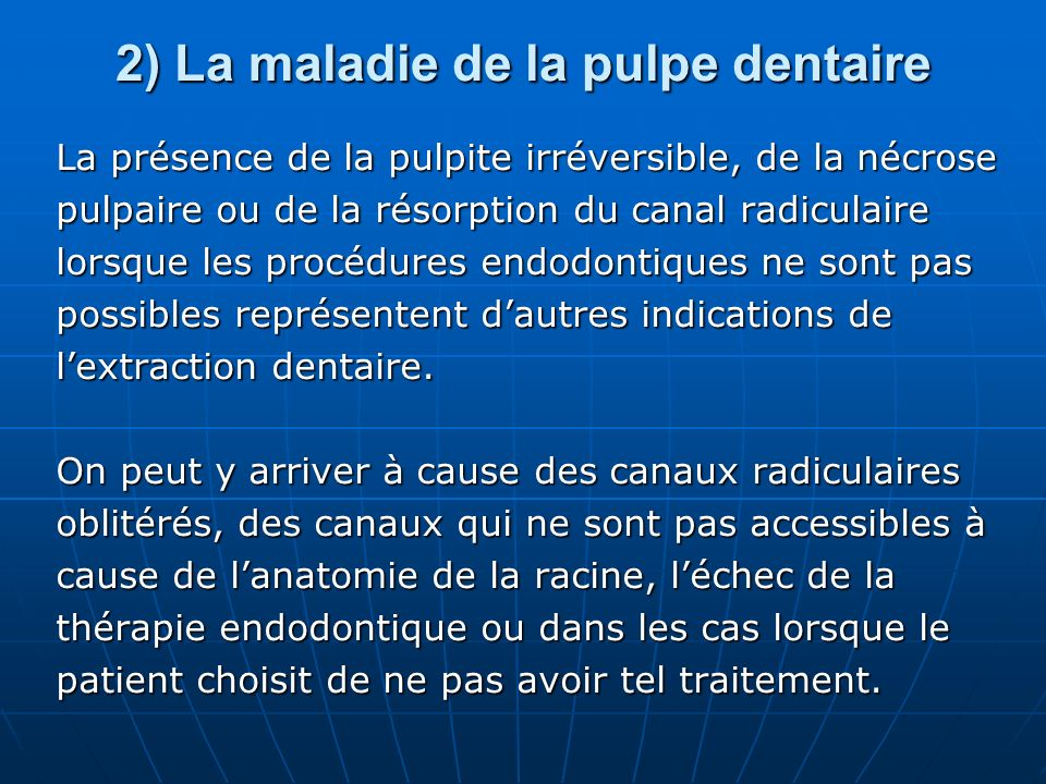 2) La maladie de la pulpe dentaire