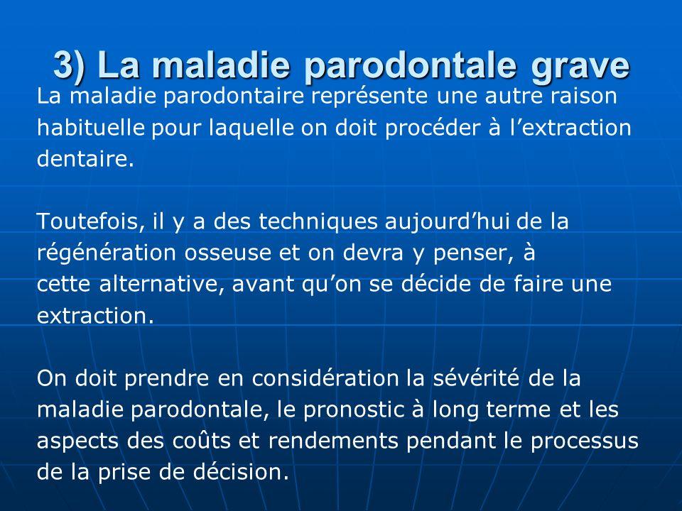 3) La maladie parodontale grave