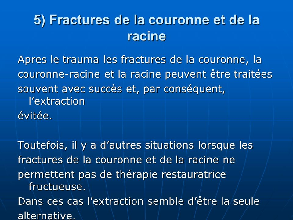 5) Fractures de la couronne et de la racine