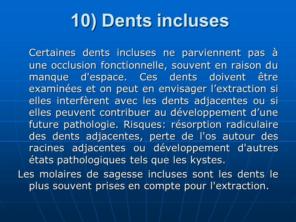 10) Dents incluses