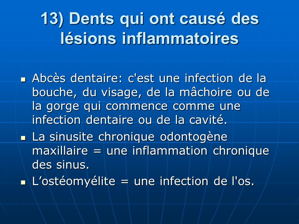13) Dents qui ont causé des lésions inflammatoires