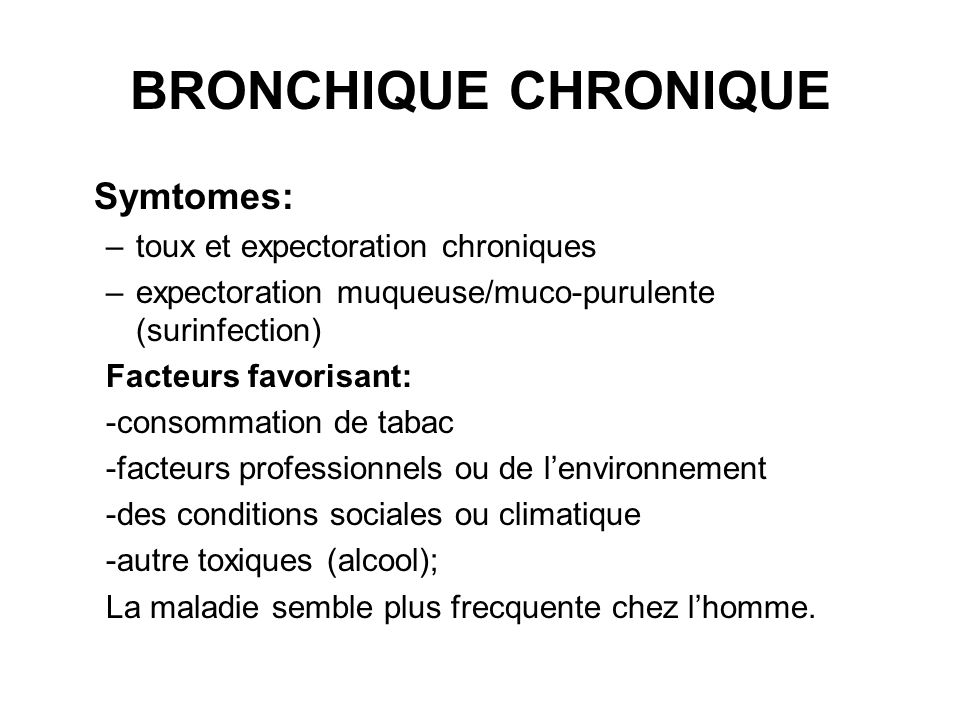 BRONCHIQUE CHRONIQUE Symtomes: toux et expectoration chroniques