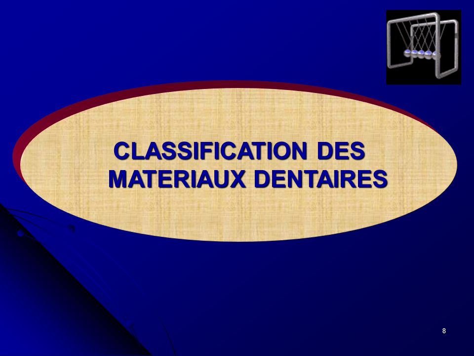 CLASSIFICATION DES MATERIAUX DENTAIRES