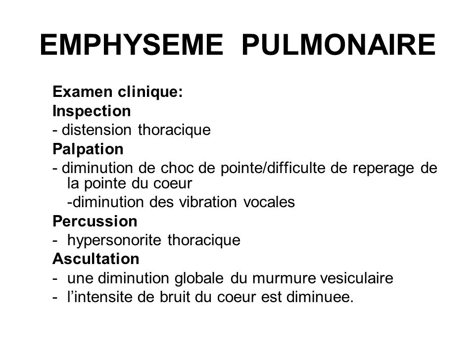EMPHYSEME PULMONAIRE Examen clinique: Inspection