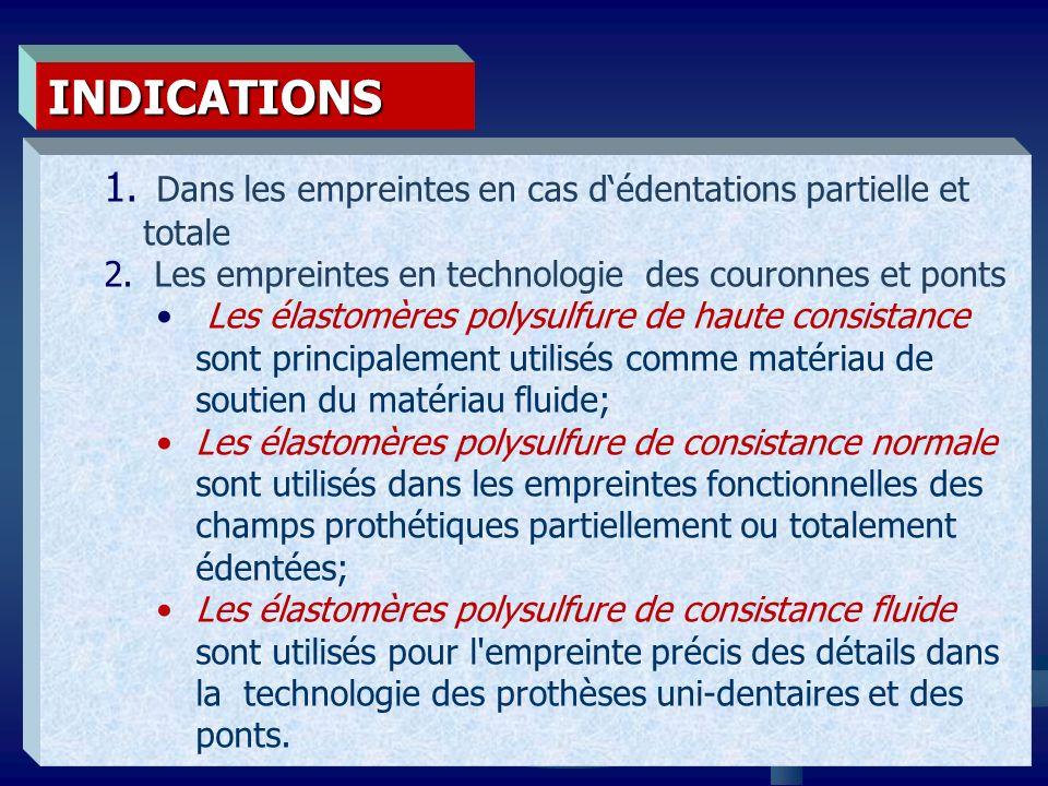 INDICATIONS Dans les empreintes en cas d'édentations partielle et totale. Les empreintes en technologie des couronnes et ponts.