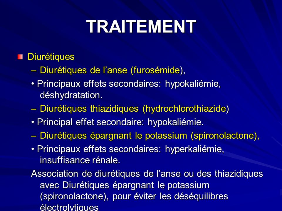 TRAITEMENT Diurétiques Diurétiques de l'anse (furosémide),