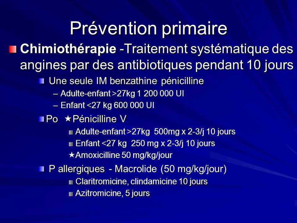 Prévention primaire Chimiothérapie -Traitement systématique des angines par des antibiotiques pendant 10 jours.