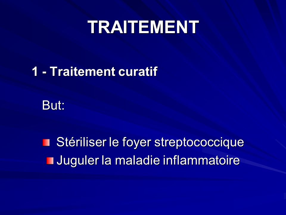 TRAITEMENT 1 - Traitement curatif But: