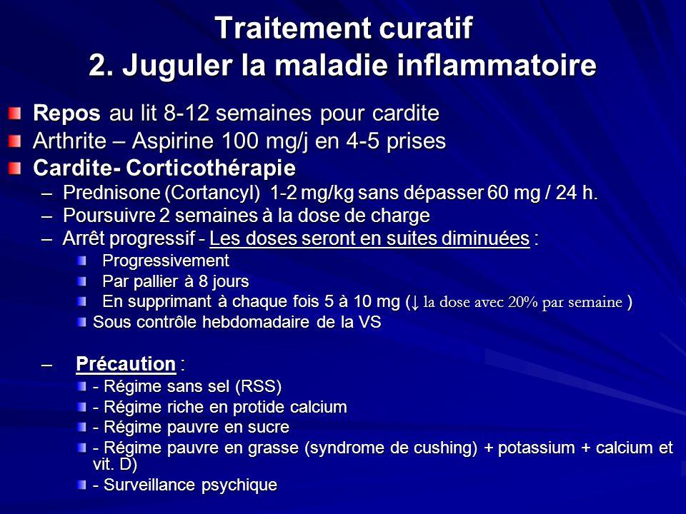 Traitement curatif 2. Juguler la maladie inflammatoire
