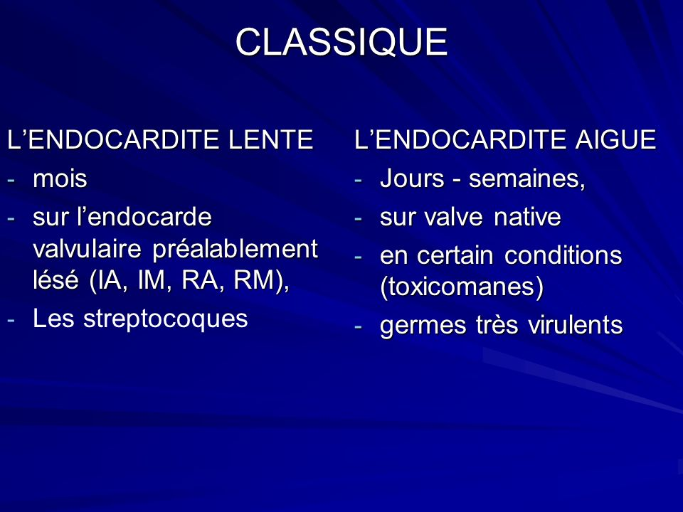 CLASSIQUE L'ENDOCARDITE LENTE mois