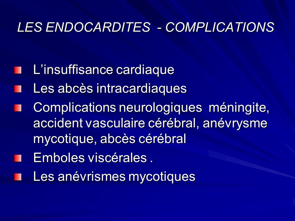 LES ENDOCARDITES - COMPLICATIONS