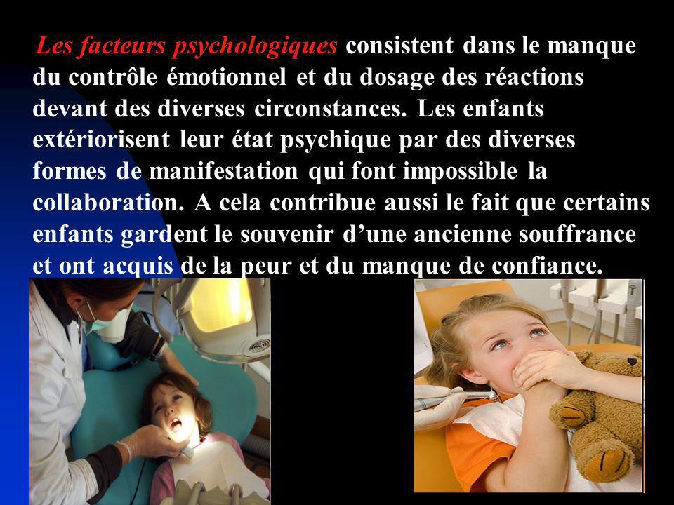 Les facteurs psychologiques consistent dans le manque du contrôle émotionnel et du dosage des réactions devant des diverses circonstances.