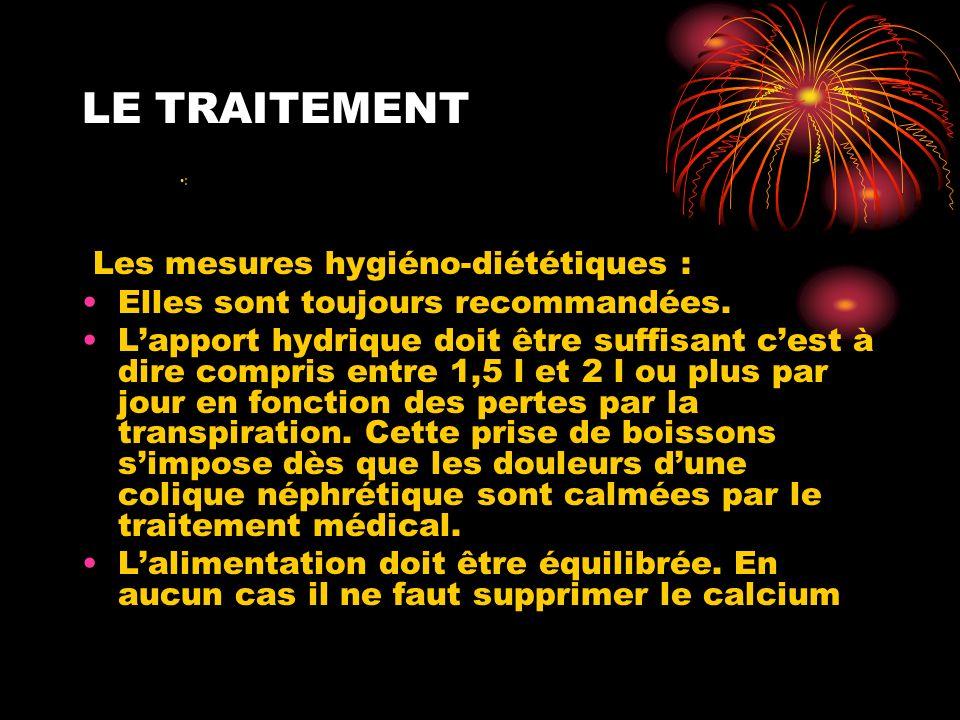 LE TRAITEMENT Les mesures hygiéno-diététiques :
