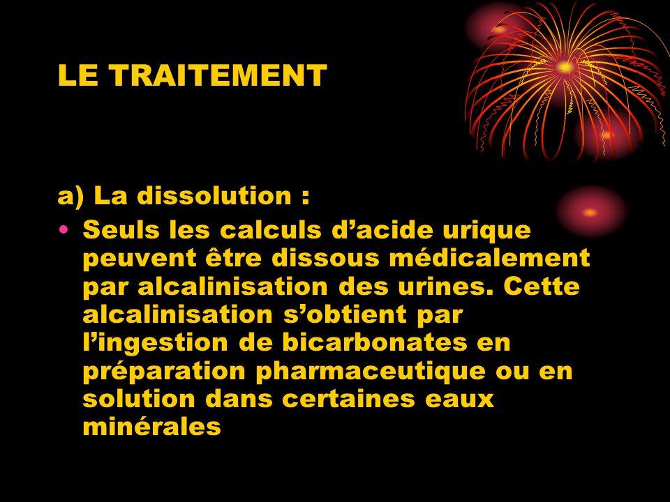 LE TRAITEMENT a) La dissolution :