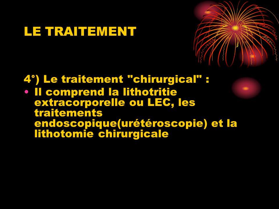LE TRAITEMENT 4°) Le traitement chirurgical :