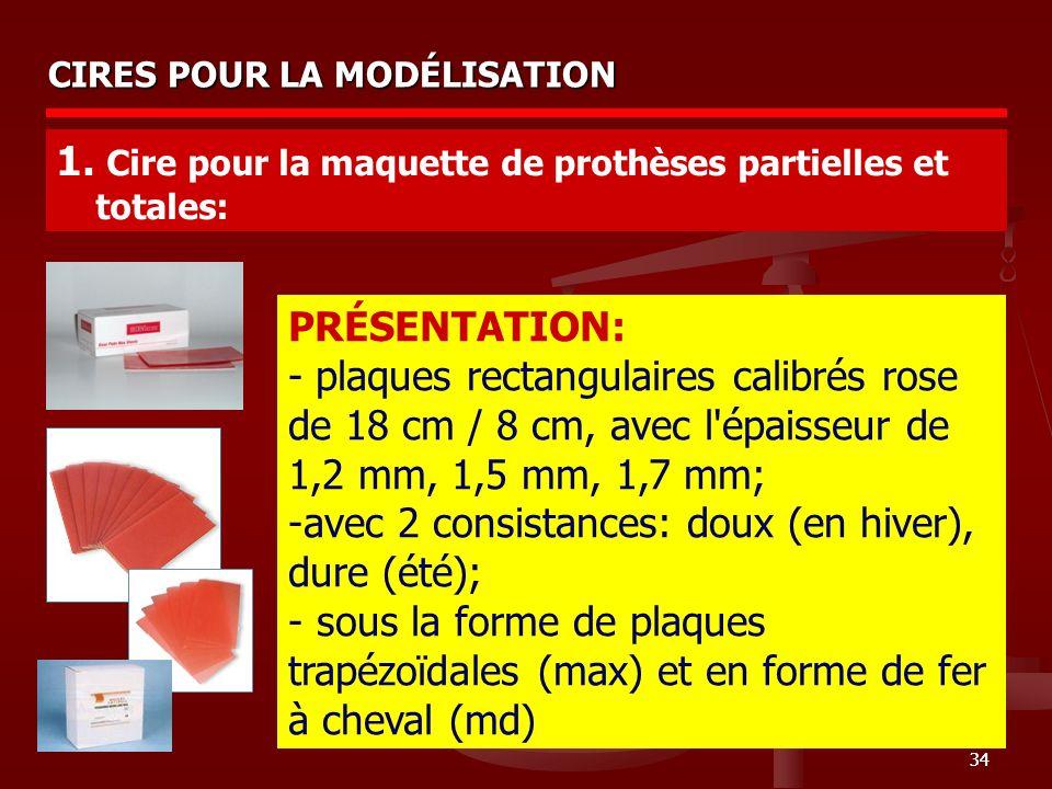 1. Cire pour la maquette de prothèses partielles et totales: