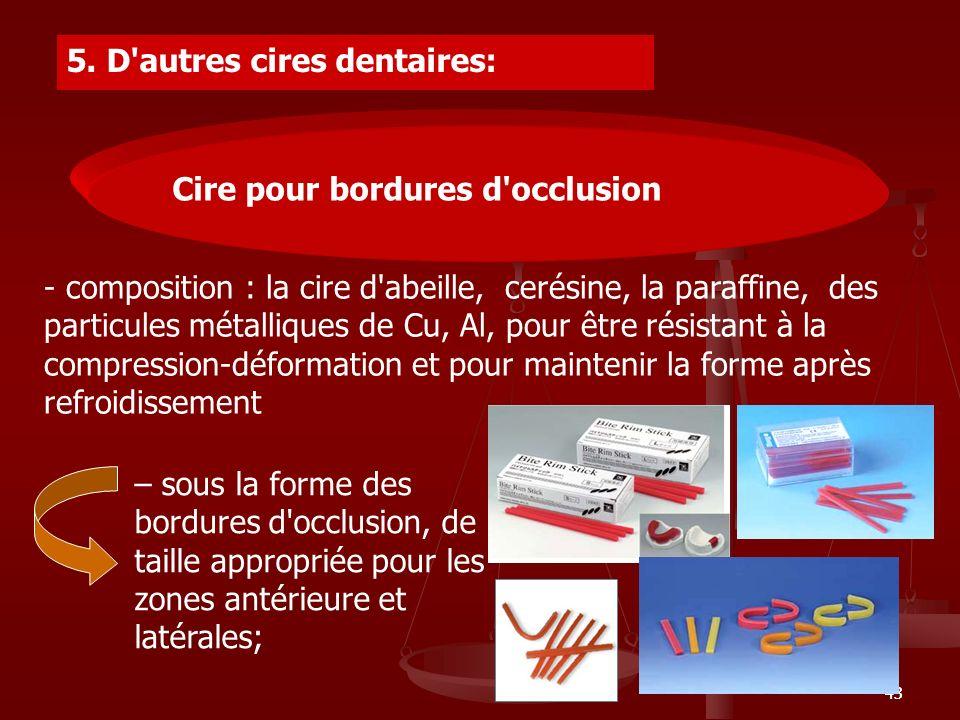 5. ALTE CERURI DENTARE 5. D autres cires dentaires: