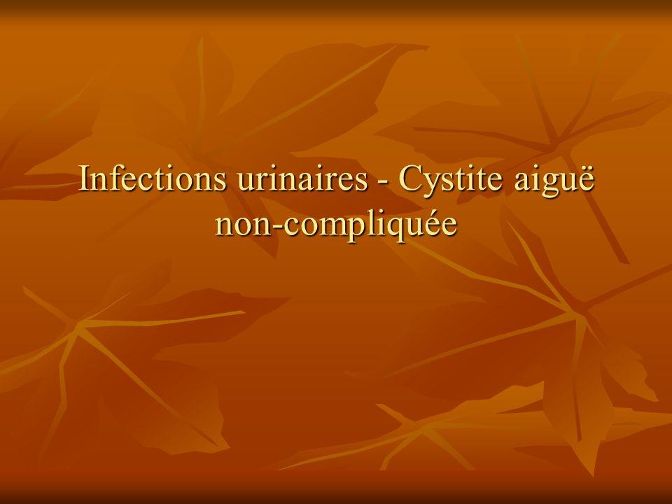 Infections urinaires - Cystite aiguë non-compliquée