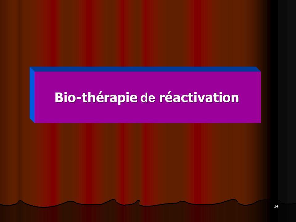 Bio-thérapie de réactivation