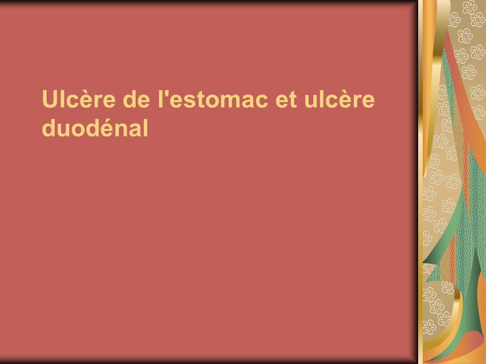 Ulcère de l estomac et ulcère duodénal