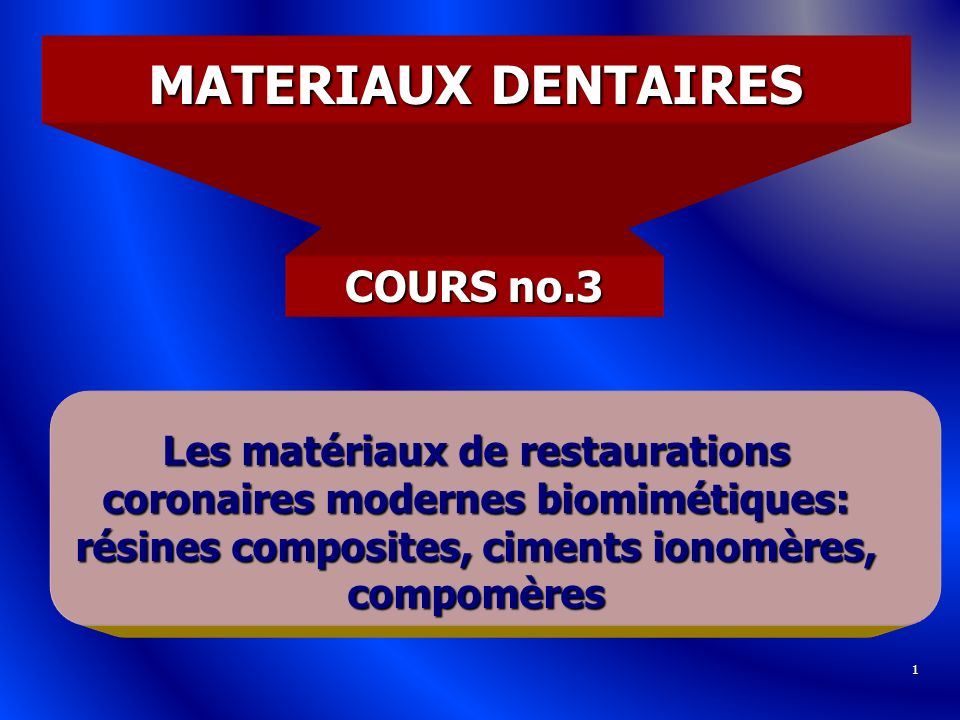 MATERIAUX DENTAIRES COURS no.3