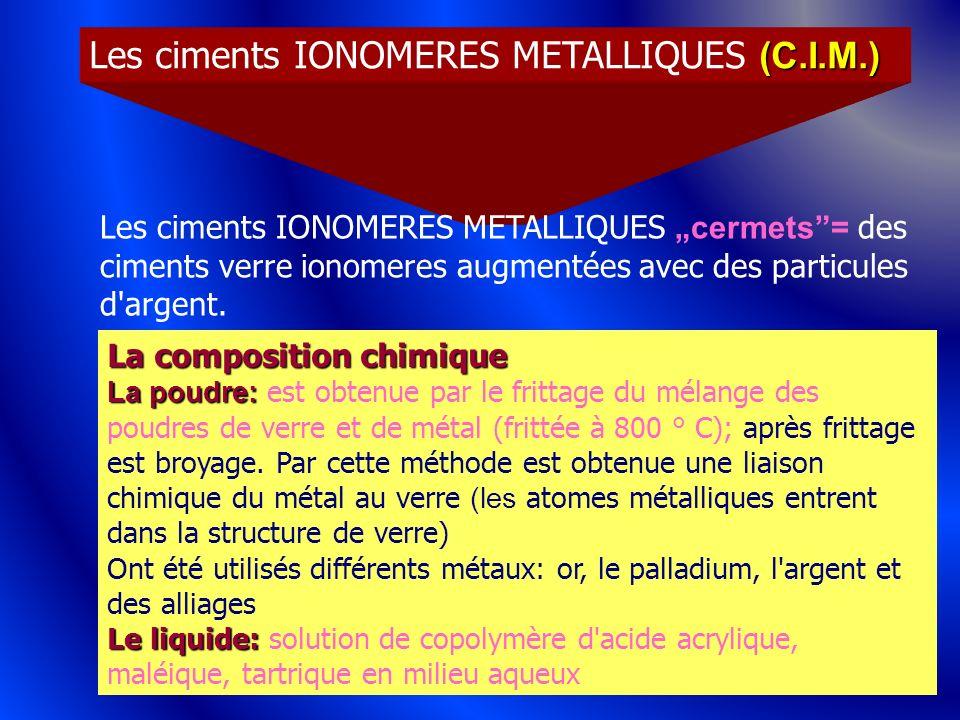 Les ciments IONOMERES METALLIQUES (C.I.M.)