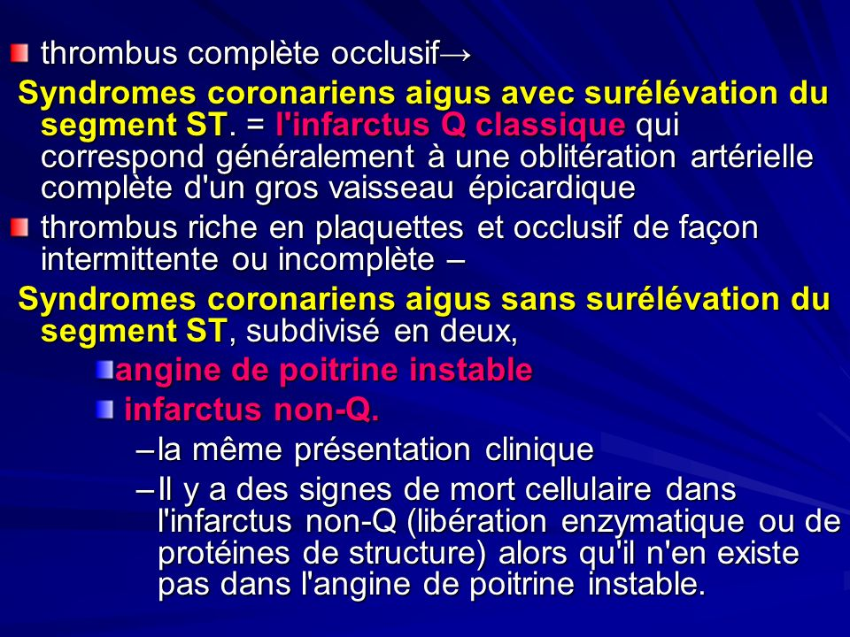 thrombus complète occlusif→