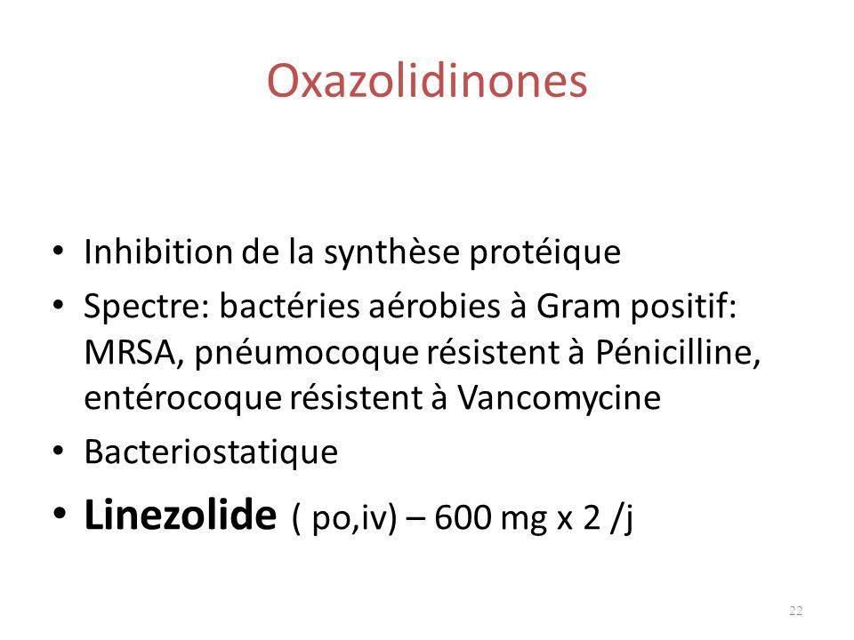 Oxazolidinones Linezolide ( po,iv) – 600 mg x 2 /j