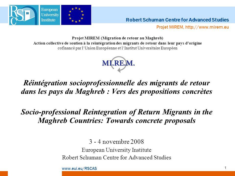 Projet MIREM (Migration de retour au Maghreb) Action collective de soutien à la réintégration des migrants de retour dans leur pays d'origine cofinancé par l'Union Européenne et l'Institut Universitaire Européen