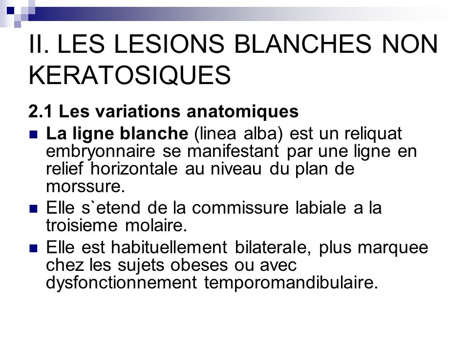 II. LES LESIONS BLANCHES NON KERATOSIQUES