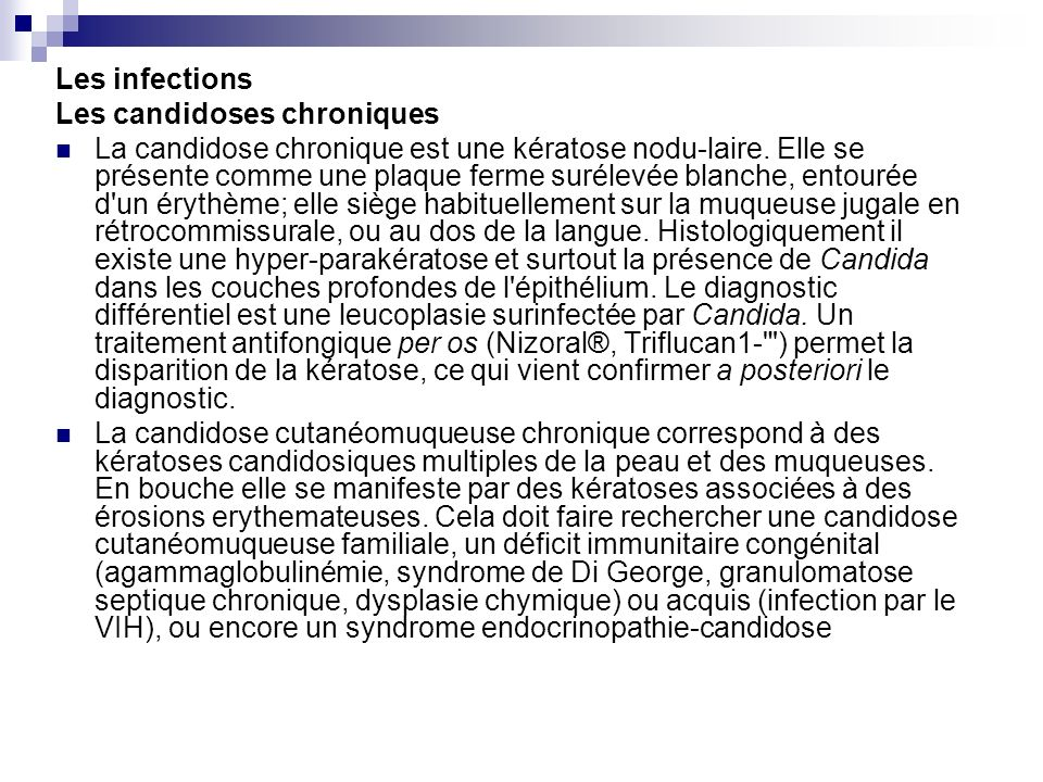 Les infectionsLes candidoses chroniques.