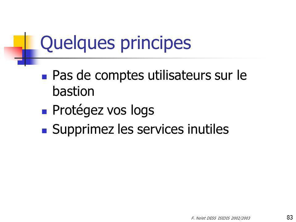 Quelques principes Pas de comptes utilisateurs sur le bastion