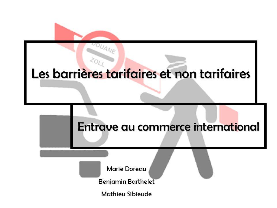 Les barrières tarifaires et non tarifaires