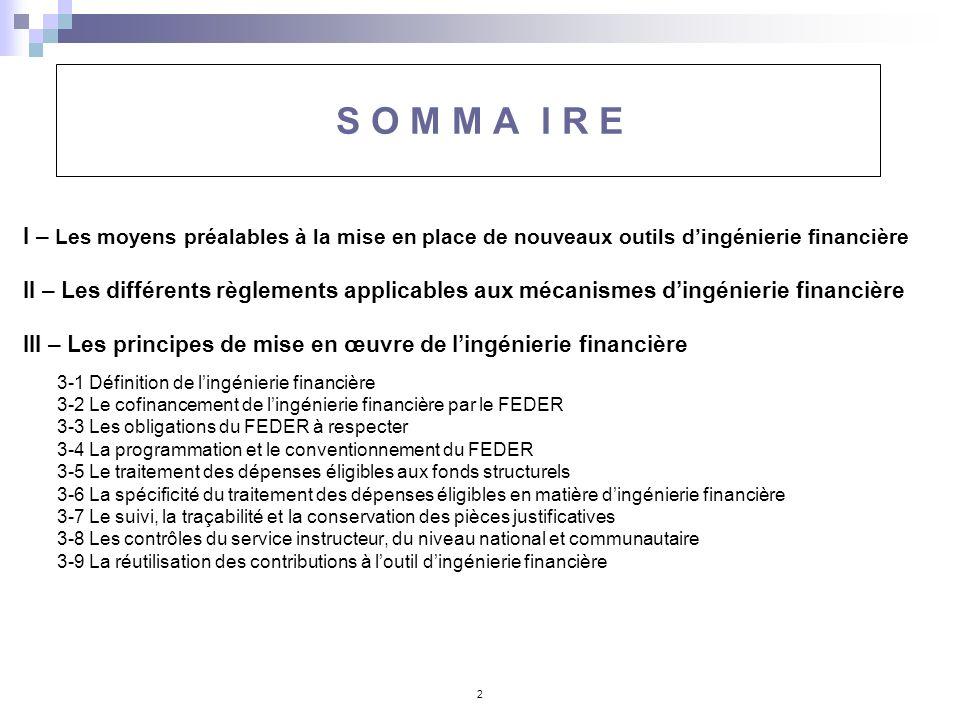 S O M M A I R E I – Les moyens préalables à la mise en place de nouveaux outils d'ingénierie financière.