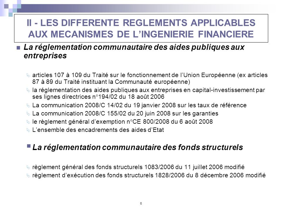 II - LES DIFFERENTE REGLEMENTS APPLICABLES AUX MECANISMES DE L'INGENIERIE FINANCIERE