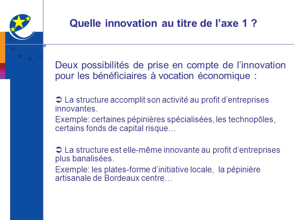 Quelle innovation au titre de l'axe 1