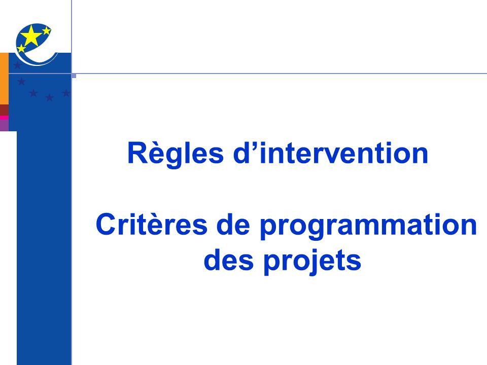 Règles d'intervention Critères de programmation des projets