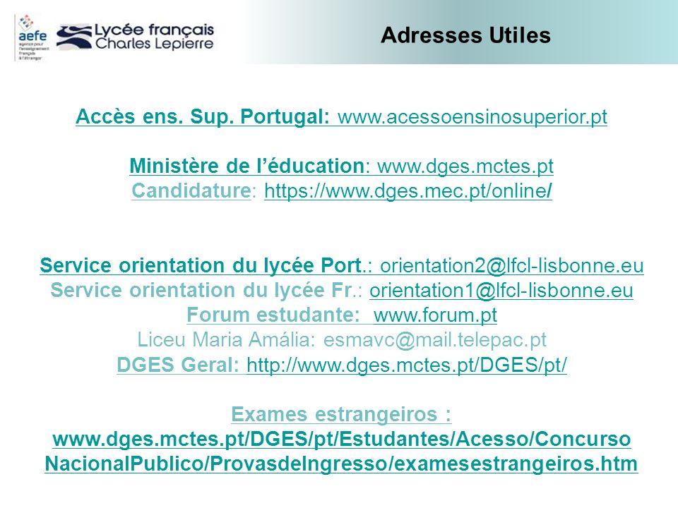 Adresses Utiles Accès ens. Sup. Portugal: www.acessoensinosuperior.pt