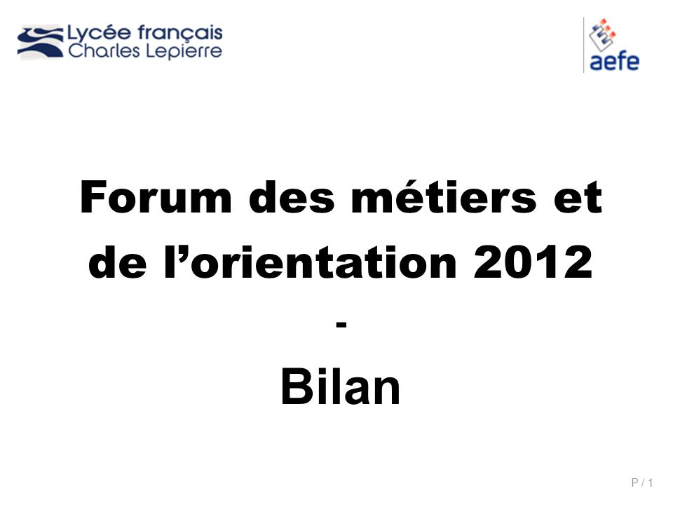 Forum des métiers et de l'orientation 2012 - Bilan