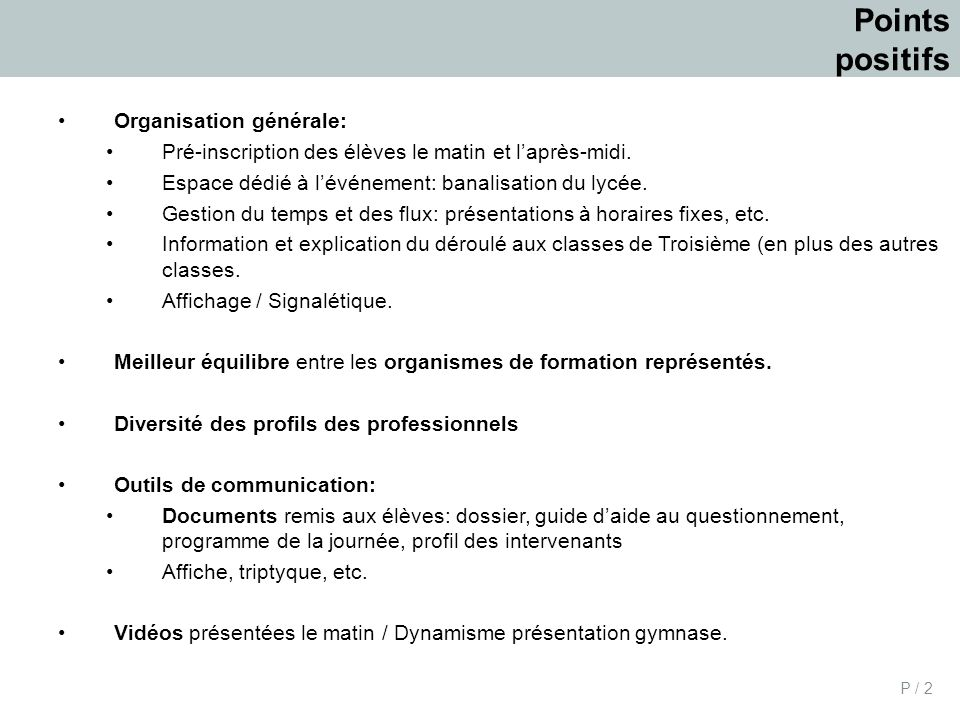Points positifs Organisation générale: