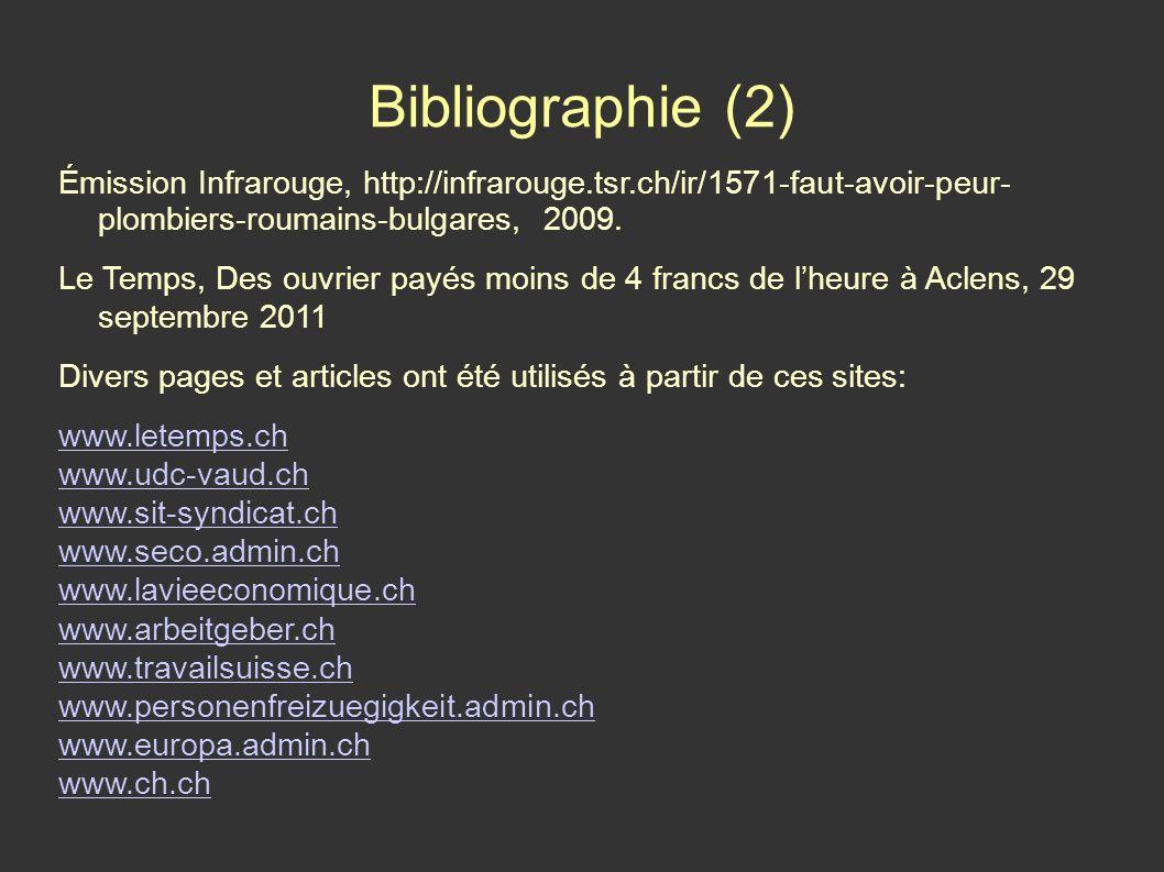 Bibliographie (2) Émission Infrarouge, http://infrarouge.tsr.ch/ir/1571-faut-avoir-peur- plombiers-roumains-bulgares, 2009.