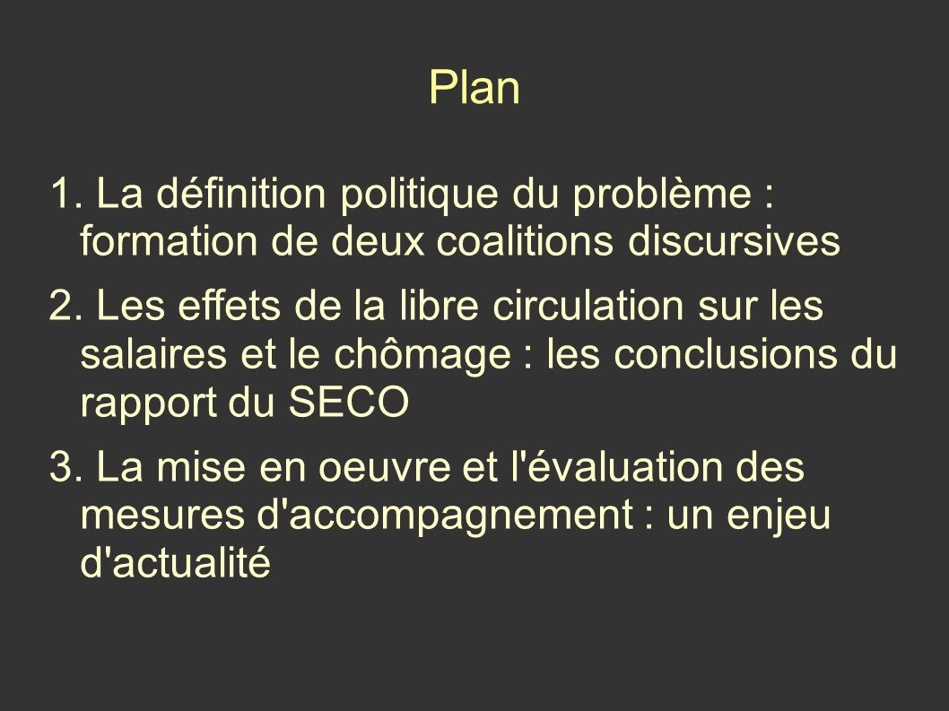 Plan 1. La définition politique du problème : formation de deux coalitions discursives.