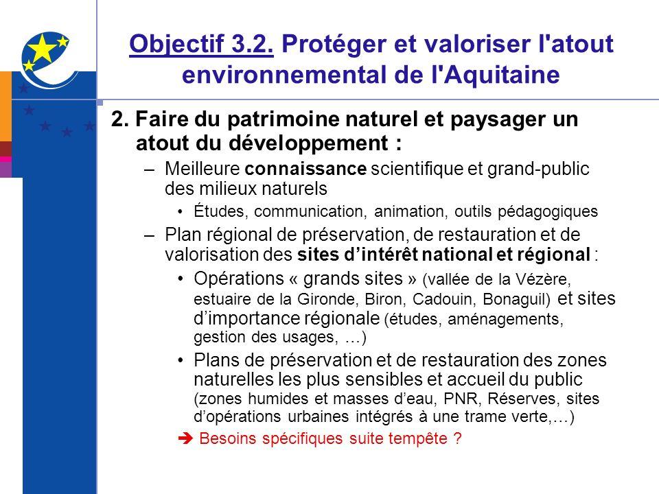 Objectif 3.2. Protéger et valoriser l atout environnemental de l Aquitaine