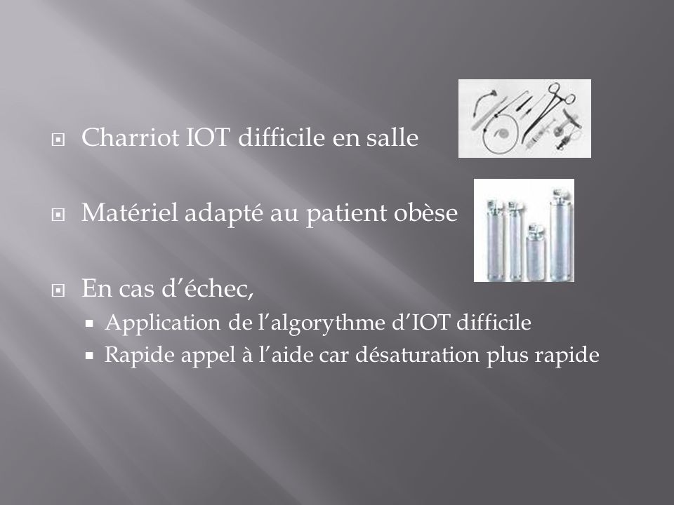 Charriot IOT difficile en salle Matériel adapté au patient obèse