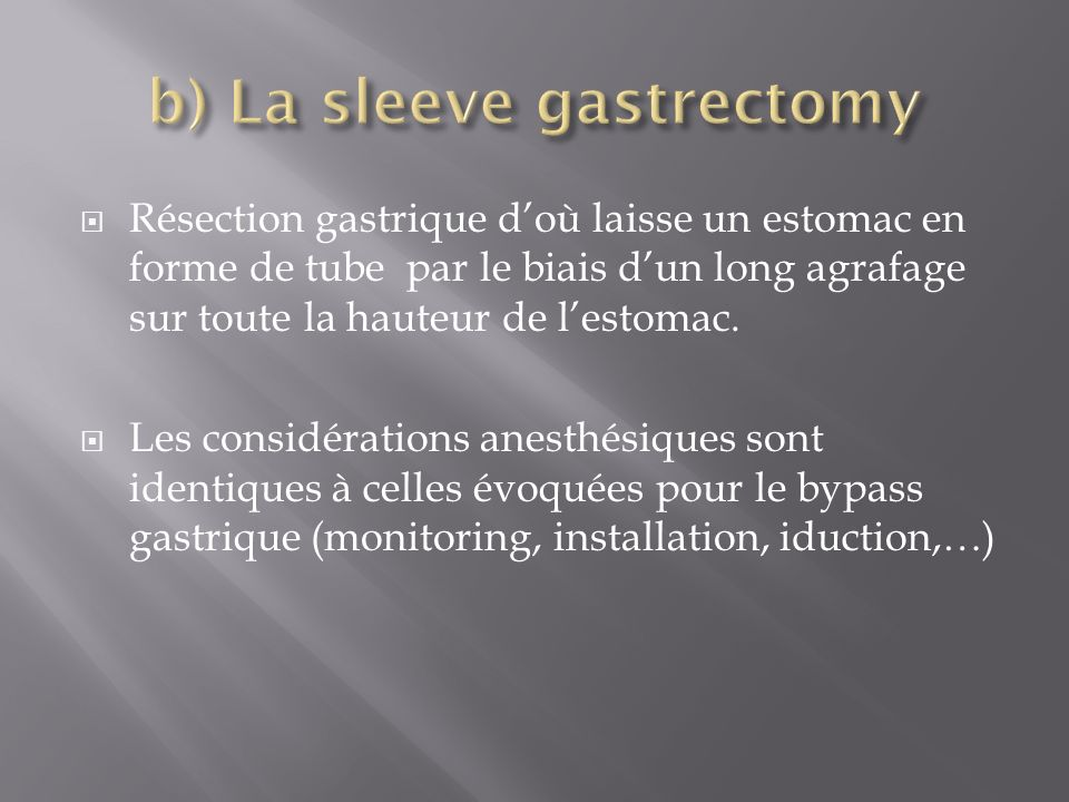 b) La sleeve gastrectomy