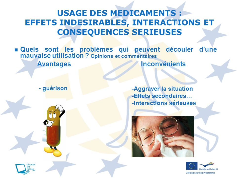 USAGE DES MEDICAMENTS : EFFETS INDESIRABLES, INTERACTIONS ET CONSEQUENCES SERIEUSES