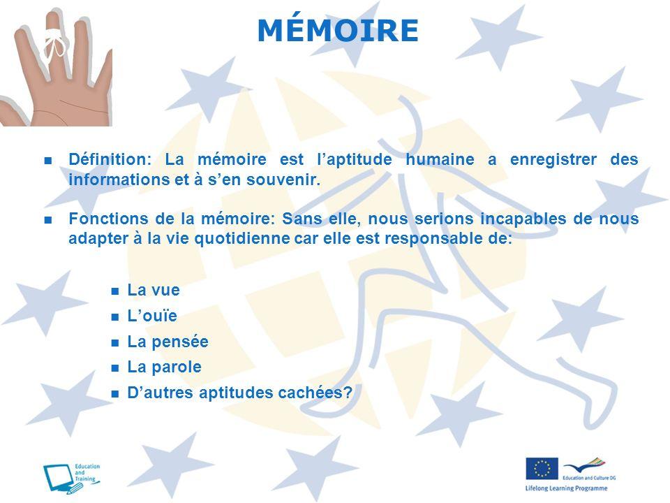 MÉMOIRE Définition: La mémoire est l'aptitude humaine a enregistrer des informations et à s'en souvenir.