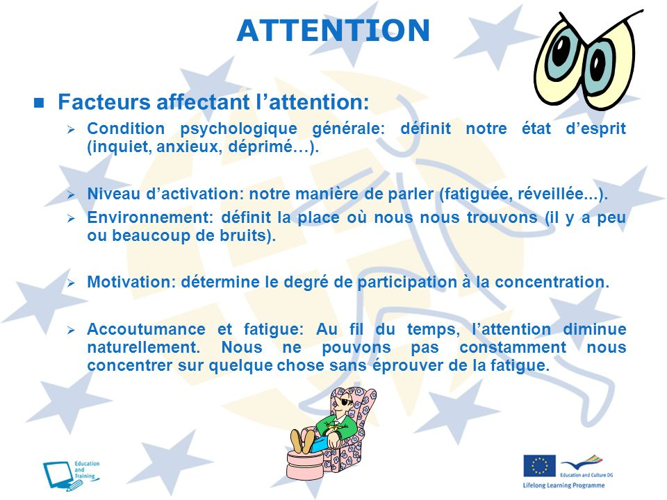ATTENTION Facteurs affectant l'attention: